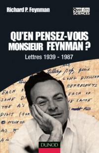 Qu'en pensez-vous Monsieur Feynman ? : Lettres 1937-1987