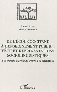 De l'école occitane à l'enseignement public, vécu et représentations sociolinguistiques : une enquête auprès d'un groupe d'ex-calandrons