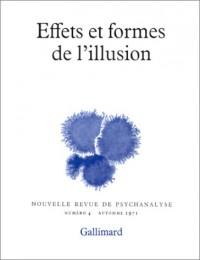 Nouvelle Revue de psychanalyse 4. Effets et formes de l'illusion