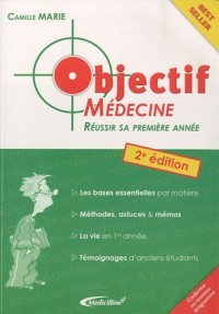 Objectif médecine : Réussir sa 1re année