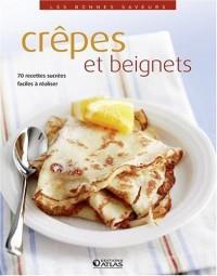 Crêpes et beignets : 70 recettes sucrées faciles à réaliser