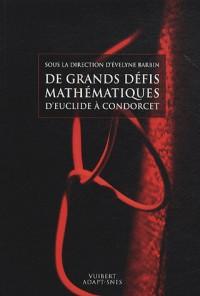 De grands défis mathematiques d'Euclide à Condorcet
