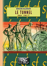 Le tunnel (Tome 1er)