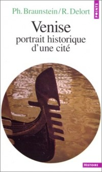 Venise : Portrait historique d'une cité
