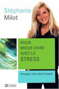 Pour mieux vivre avec le stress : Changez votre état d'esprit