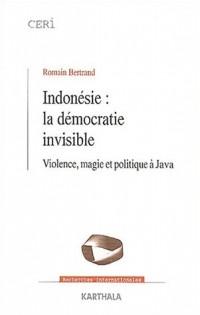 Indonésie : La Démocratie invisible - Violence, magie et politique à Java