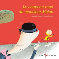 Le chapeau rond de monsieur Melon