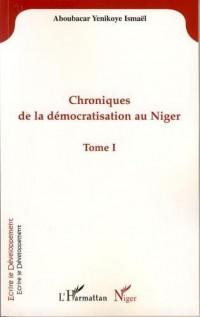 Chroniques (T 1) de la démocratisation au Niger