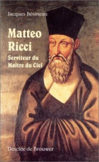 Matteo Ricci, serviteur du Maître du Ciel