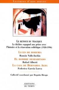 Le retour du tragique : Le théâtre espagnol aux prises avec l'histoire et la rénovation esthétique (1920-1936)