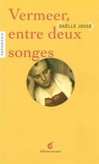 Vermeer, Entre Deux Songes