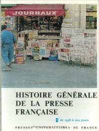Histoire générale de la presse française, tome 5 : De 1958 à nos jours