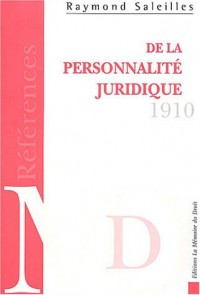 De la personnalité juridique - Histoire et théories. Vingt cinq leçons d'introduction à un cours de droit civil comparé sur les personnes juridiques
