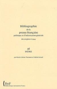 Bibliographie de la presse française politique et d'information générale des origines à 1944 : Indre (36)