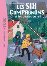 Les Six Compagnons 10 - Les six compagnons et les pirates du rail [Poche]