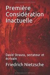 Première Considération inactuelle: David Strauss, sectateur et écrivain