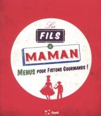 Fils a Maman (les) - Menus pour Fistons Gourmands