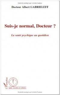 Suis-je normal, Docteur ? : La santé psychique au quotidien