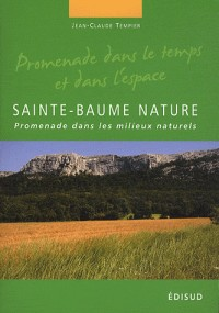 Sainte-Baume nature : Promenade dans les milieux naturels