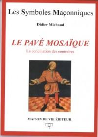 Pave Mosaïque (le)