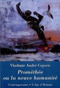 Prométhée Ou la neuve humanité