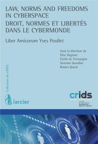 Law, Norms and Freedoms in Cyberspace / Droit, normes et libertés dans le cybermonde: Liber Amicorum Yves Poullet