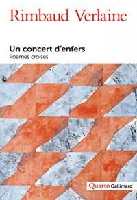 Un concert d'enfers: Vies et poésies