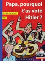 Papa, pourquoi t'as voté Hitler ?