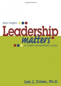 Leadership Matters ... daily insights to inspire extraordinary results