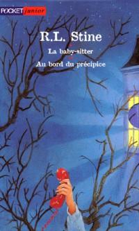 R-L STINE COFFRET 2 VOLUMES : VOLUME 1, LA BABY-SITTER. VOLUME 2, AU BORD DU PRECIPICE