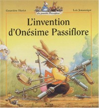L'Invention d'Onésime Passiflore