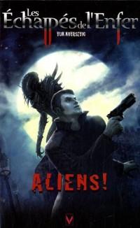 Les Echappés de l'Enfer, Tome 2 : Aliens !