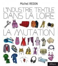 L'industrie textile dans la Loire : La mutation