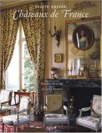 Châteaux de France : Visite privée