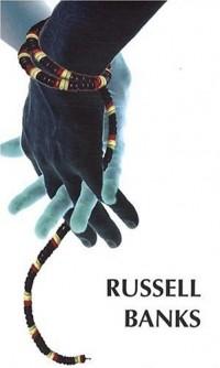 Russel Banks : Coffret en 3 volumes : Sous le règne de Bone ; De beaux lendemains ; American Darling