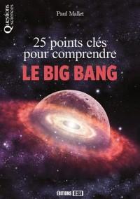 25 points clés pour comprendre le Big Bang