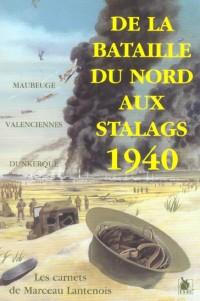 De la Bataille du Nord aux stalags 1940 : Les carnets de Marcel Lantenois