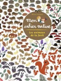 Mes Cahiers Nature - les Animaux de la for T