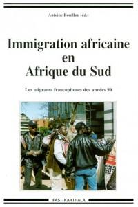 L'immigration africaine en Afrique du sud : Les migrants francophones des années 90
