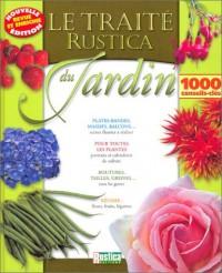Le Traité Rustica du jardin : 1000 conseils-clés