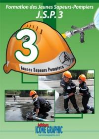 Livre : Formation des Jeunes Sapeurs Pompiers Niveau 3 - JSP3