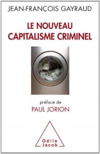 Le Nouveau Capitalisme criminel: Crises financières, narcobanques, trading de haute fréquence