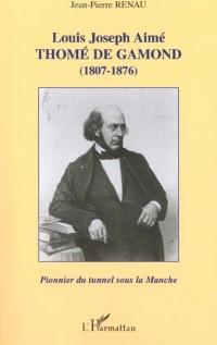 Louis Joseph Aime Thome de Gamond (1807-1876)Pionnier