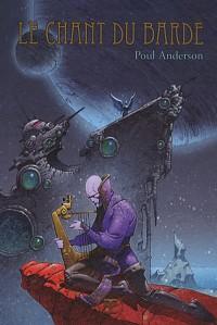 Le Chant du Barde : les meilleurs récits de Poul Anderson