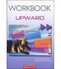 Anglais BEP Upward : Workbook