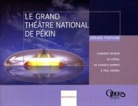 Le grand théâtre national de Pékin : Comment réussir un opéra de Charles Garnier à Paul Andrieu