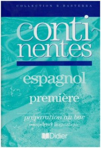 Continentes : 1re LV2, espagnol, cahier d'exercices