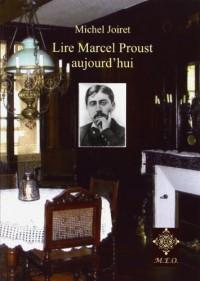 Lire Marcel Proust Aujourd'Hui