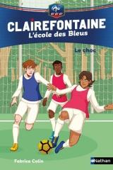 Clairefontaine, L'école des Bleus Tome 2 - Le choc - Fédération Française de Football - Dès 8 ans (02)