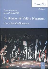 Le théâtre de Valère Novarina : Une scène de délivrance